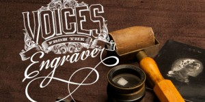 Voices from the Engraver